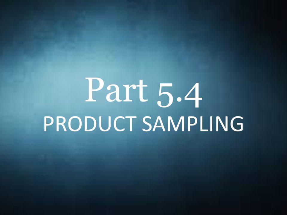 Part 5.4 PRODUCT SAMPLING