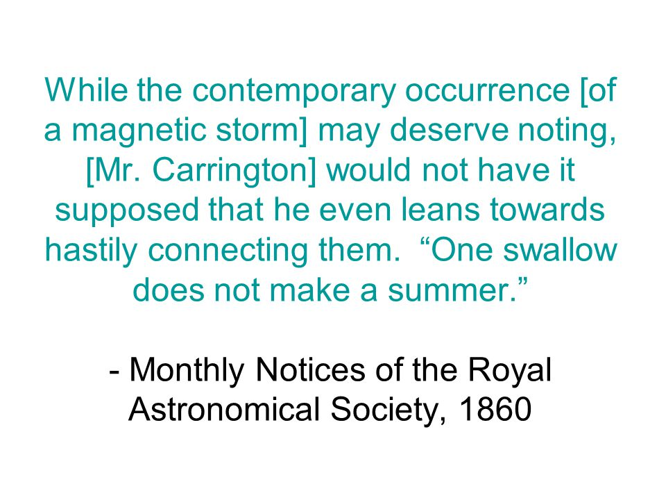 While the contemporary occurrence [of a magnetic storm] may deserve noting, [Mr.