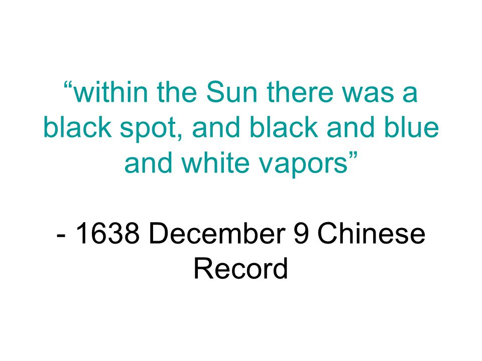 """within the Sun there was a black spot, and black and blue and white vapors"" - 1638 December 9 Chinese Record"