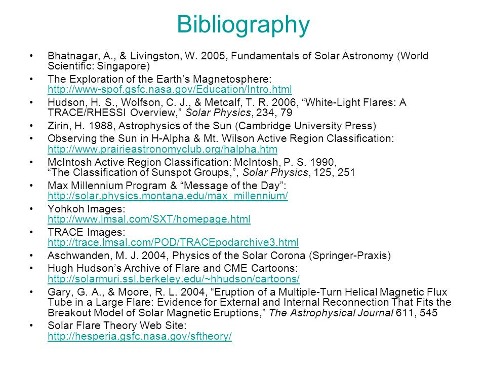 Bibliography Bhatnagar, A., & Livingston, W. 2005, Fundamentals of Solar Astronomy (World Scientific: Singapore) The Exploration of the Earth's Magnet