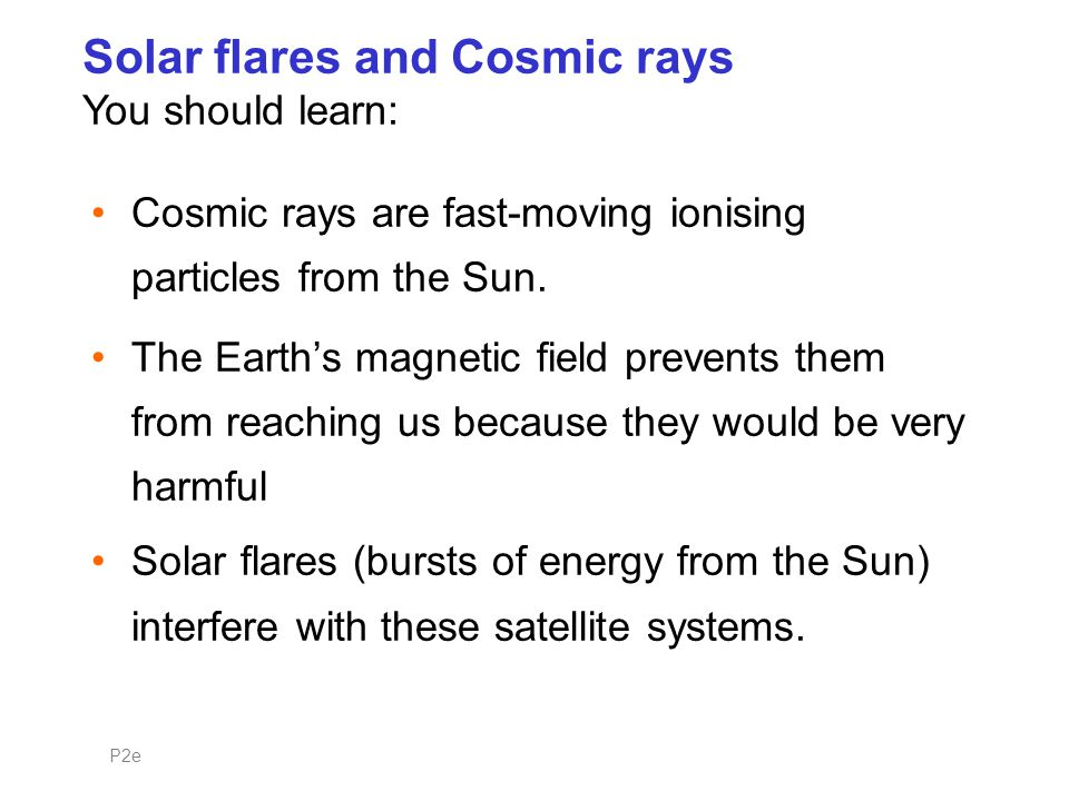 Cosmic rays Cosmic rays are not really rays at all, they are a stream of particles of ionised atoms.