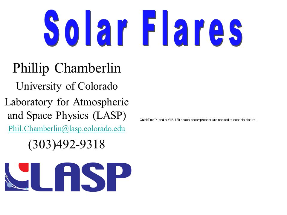 Phillip Chamberlin University of Colorado Laboratory for Atmospheric and Space Physics (LASP) Phil.Chamberlin@lasp.colorado.edu (303)492-9318