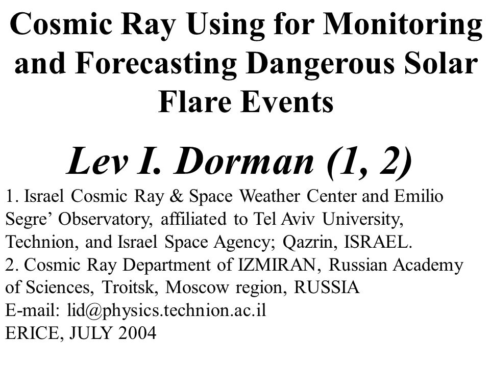 Cosmic Ray Using for Monitoring and Forecasting Dangerous Solar Flare Events Lev I.