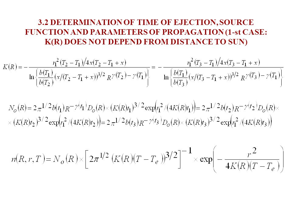 3.1 DETERMINATION OF TIME OF EJECTION, SOURCE FUNCTION AND PARAMETERS OF PROPAGATION (1-st CASE: K(R) DOES NOT DEPEND FROM DISTANCE TO SUN)