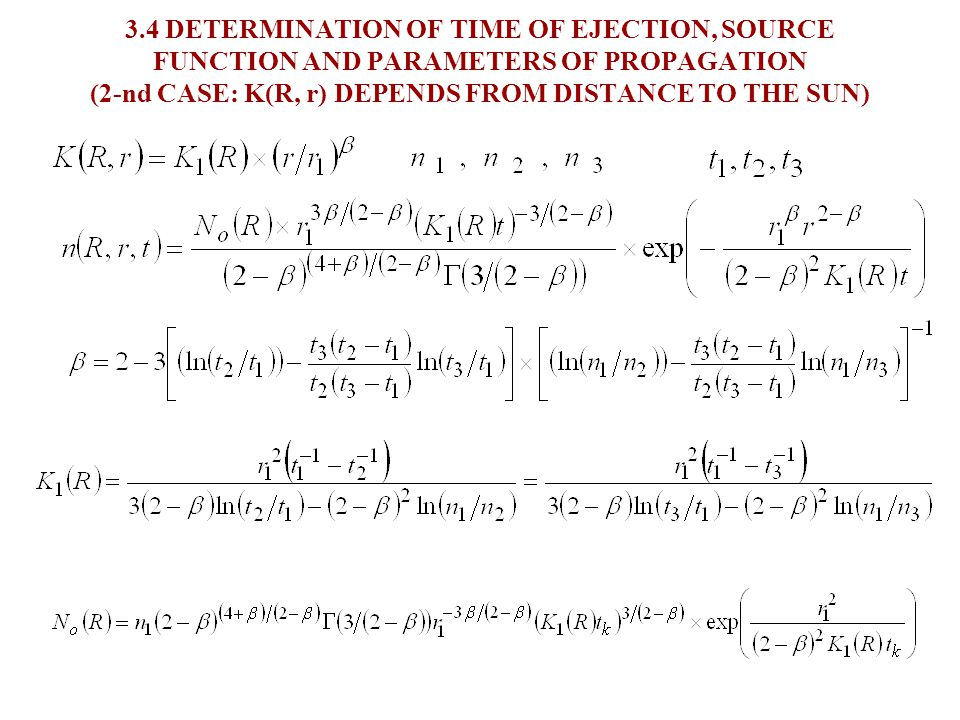 3.3 DETERMINATION OF TIME OF EJECTION, SOURCE FUNCTION AND PARAMETERS OF PROPAGATION (1-st CASE: K(R) DOES NOT DEPEND FROM DISTANCE TO SUN)