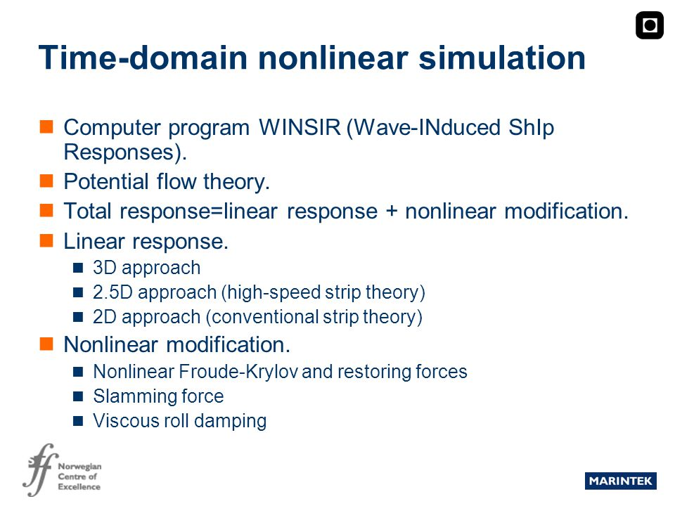MARINTEK Time-domain nonlinear simulation Computer program WINSIR (Wave-INduced ShIp Responses).