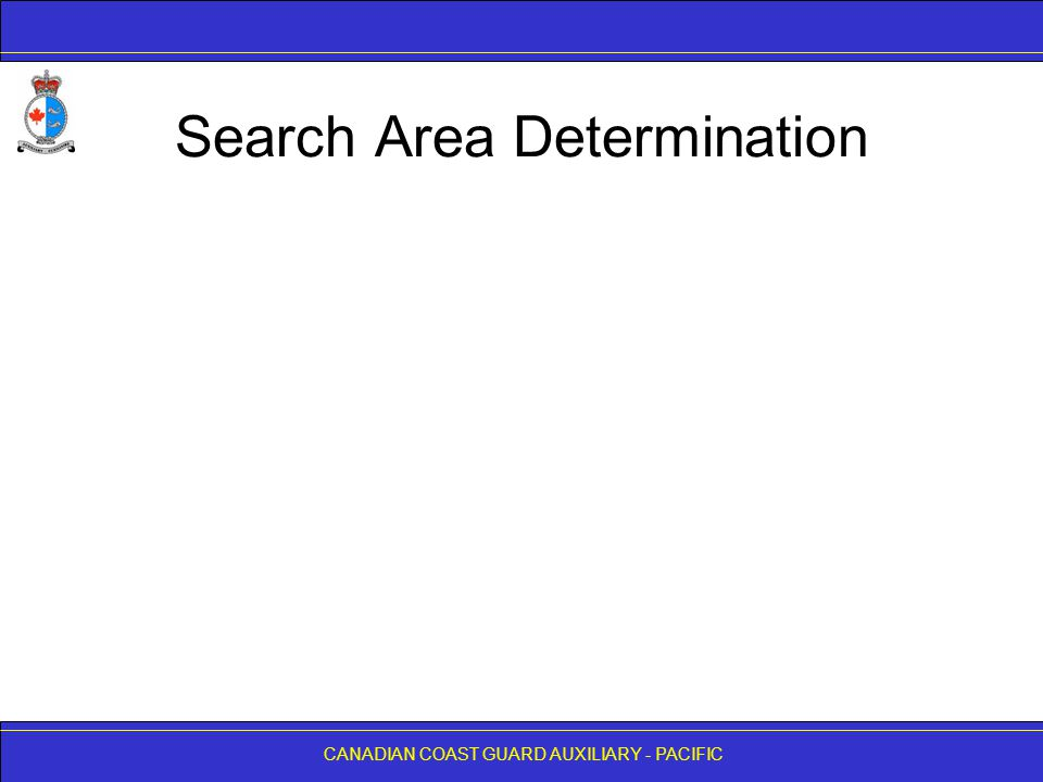CANADIAN COAST GUARD AUXILIARY - PACIFIC Search Area Determination