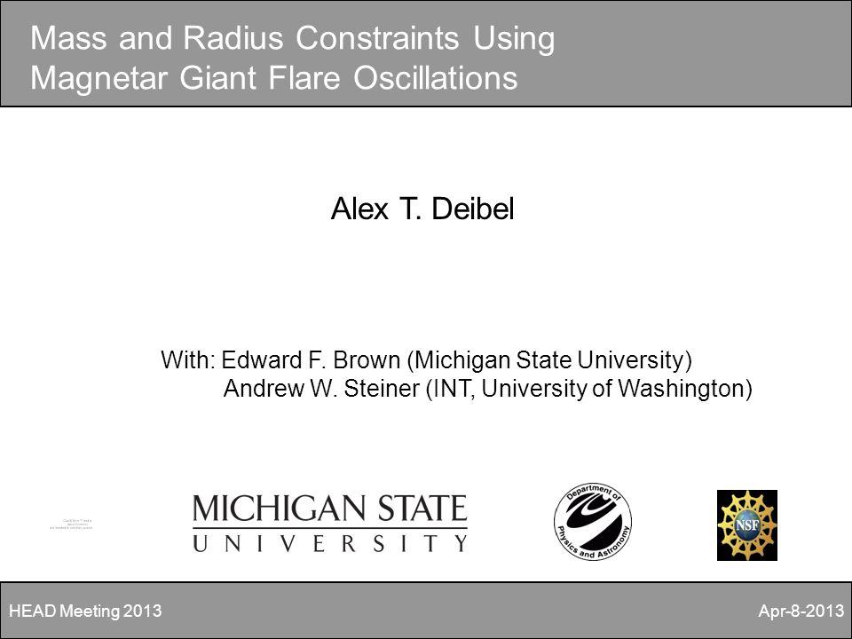 Mass and Radius Constraints Using Magnetar Giant Flare Oscillations Alex T.