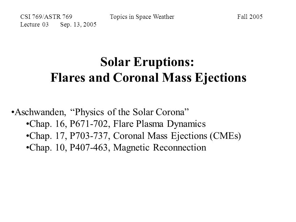 CSI 769/ASTR 769 Topics in Space Weather Fall 2005 Lecture 03 Sep.