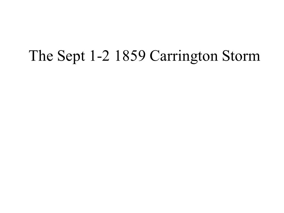The Sept 1-2 1859 Carrington Storm