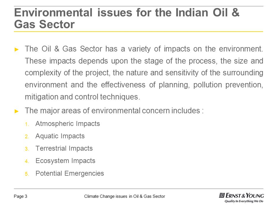 Climate Change issues in Oil & Gas SectorPage 4 Environmental Impact Atmospheric issues are attracting increasing interest from both industry and government authorities worldwide.