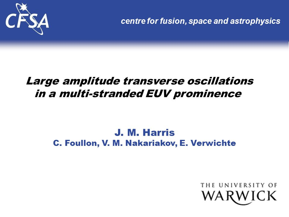 Large amplitude transverse oscillations in a multi-stranded EUV prominence centre for fusion, space and astrophysics J.