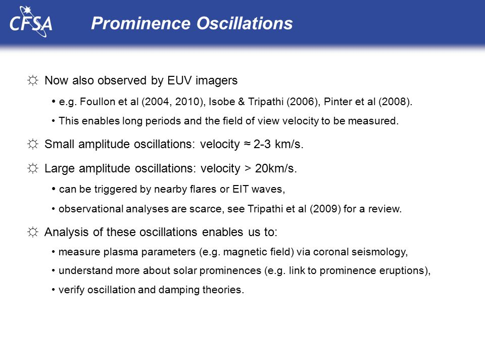 Prominence Oscillations ☼Now also observed by EUV imagers e.g.