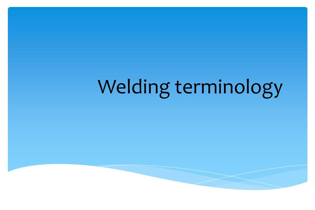Welding terminology