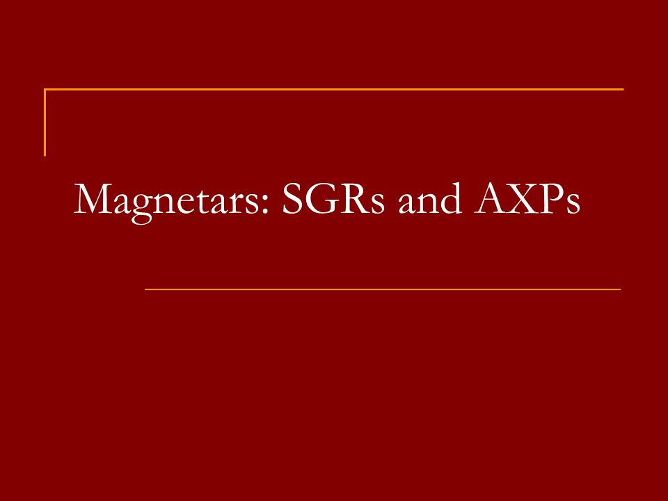 Magnetars: SGRs and AXPs