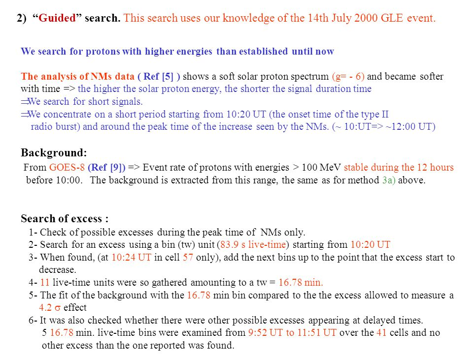 """2) """"Guided"""" search. This search uses our knowledge of the 14th July 2000 GLE event. We search for protons with higher energies than established until"""
