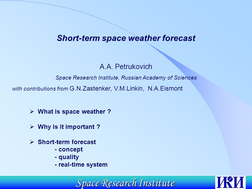 Space Research Institute Short-term space weather forecast A.A.