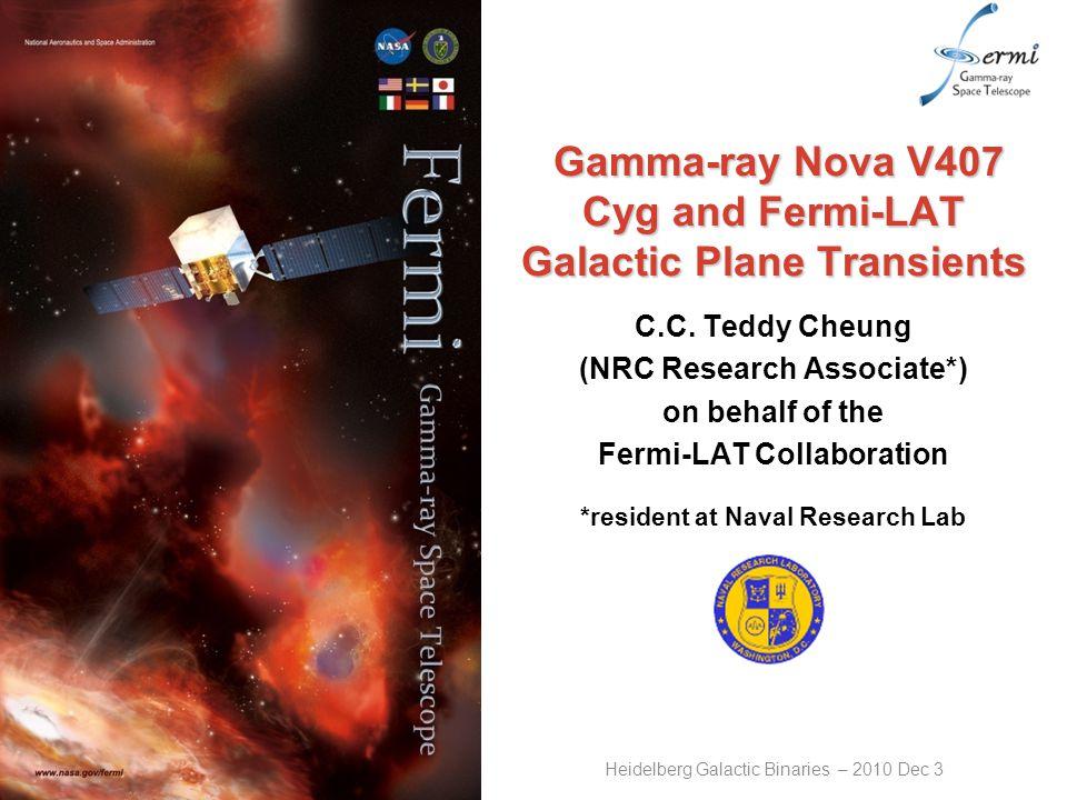 Gamma-ray Nova V407 Cyg and Fermi-LAT Galactic Plane Transients Gamma-ray Nova V407 Cyg and Fermi-LAT Galactic Plane Transients C.C.
