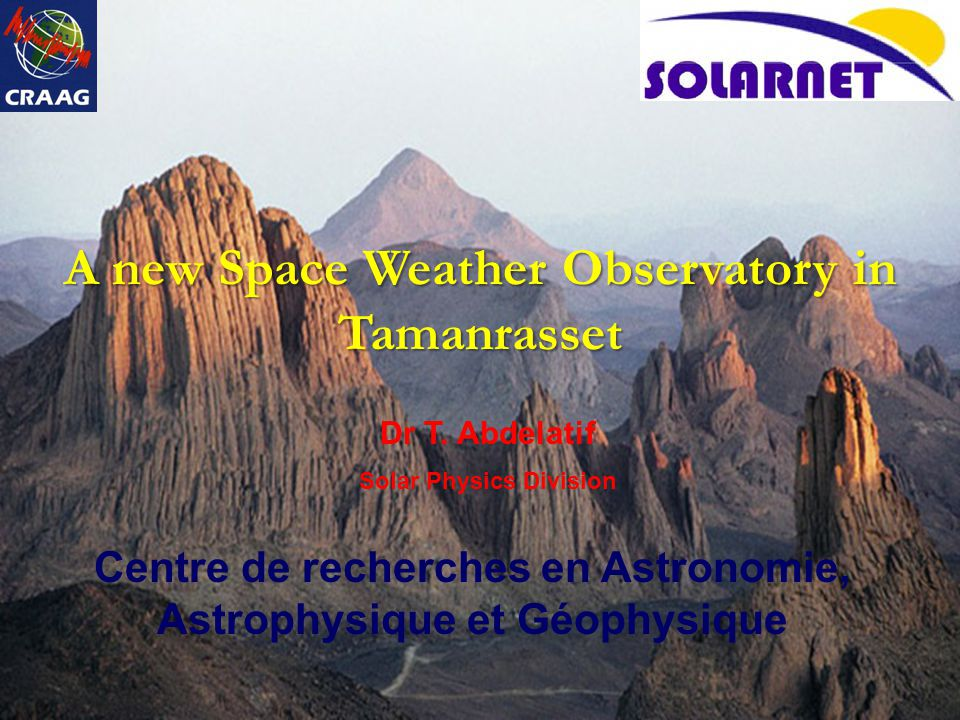 A new Space Weather Observatory in Tamanrasset Dr T.