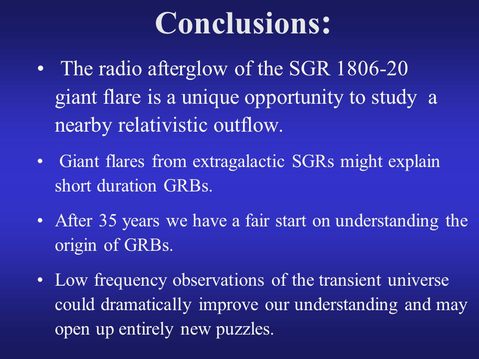 Conclusions : The radio afterglow of the SGR 1806-20 giant flare is a unique opportunity to study a nearby relativistic outflow.