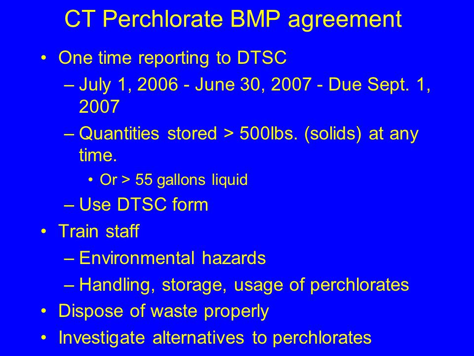 Maintenance BMP responsibilities Containment of perchlorates at Mtce stations One time reporting Implement road flare BMP Update business plan to include perchlorates Proper handling of perchlorate spills Proper disposal of perchlorate materials Update stormwater BMP's, procedures and manuals, provide training Review and implement non-perchlorate alternatives