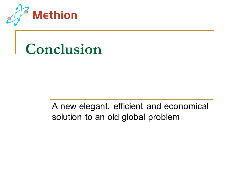 Conclusion A new elegant, efficient and economical solution to an old global problem
