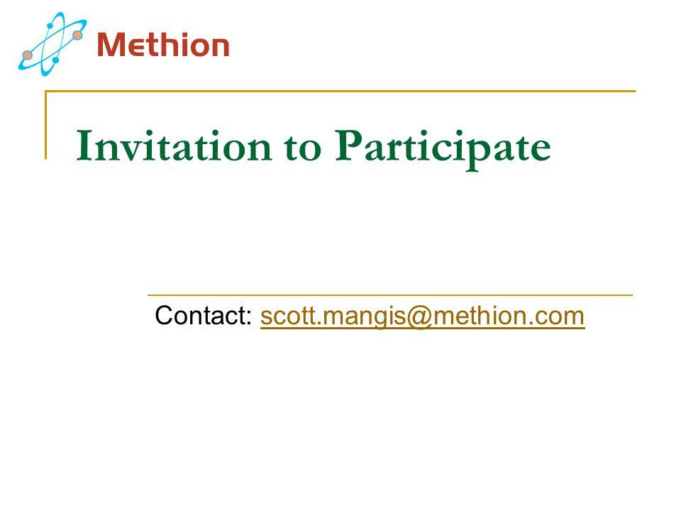 Invitation to Participate Contact: scott.mangis@methion.comscott.mangis@methion.com
