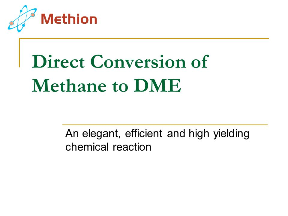 Direct Conversion of Methane to DME An elegant, efficient and high yielding chemical reaction