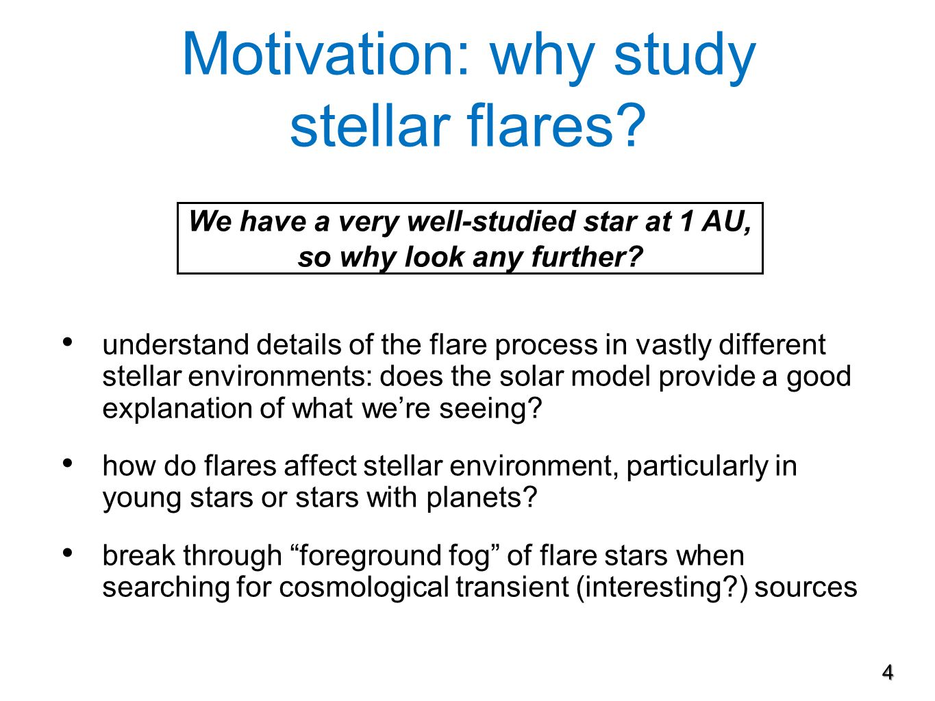 Motivation: why study stellar flares.