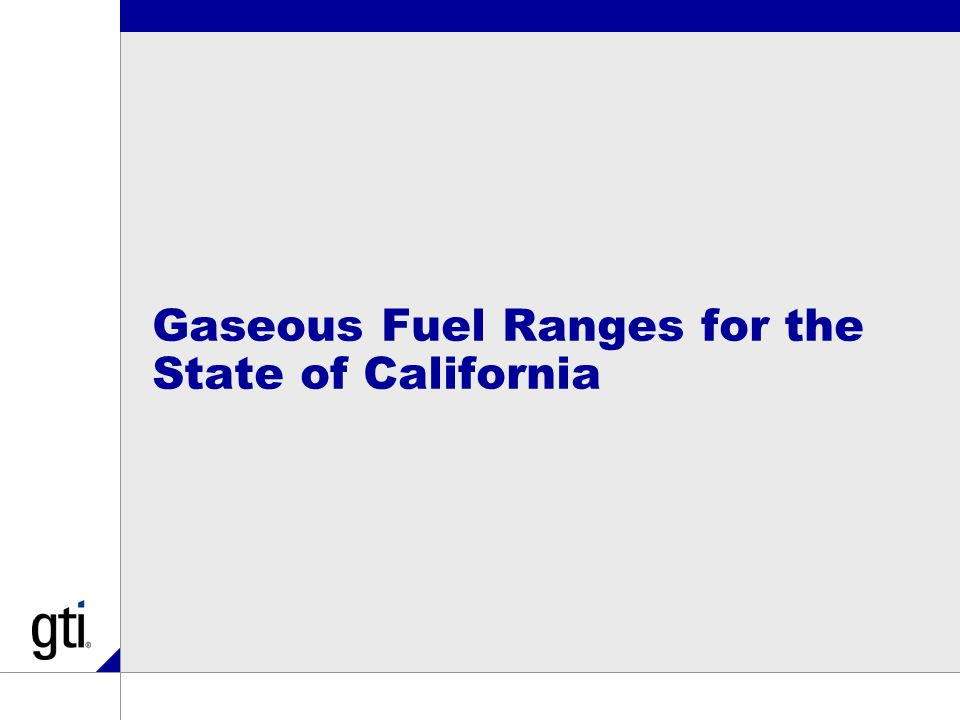 Gaseous Fuel Ranges for the State of California
