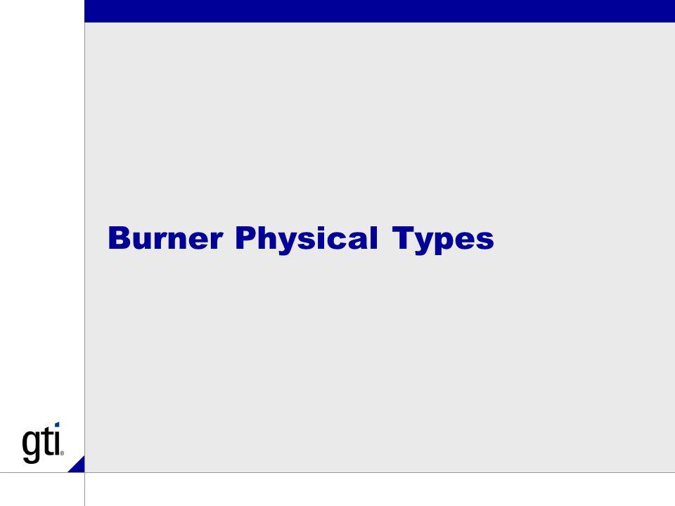 Burner Physical Types