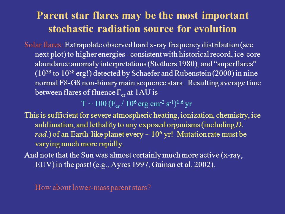 Parent star flares may be the most important stochastic radiation source for evolution Solar flares: Extrapolate observed hard x-ray frequency distrib