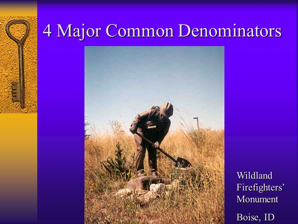 4 Major Common Denominators Wildland Firefighters' Monument Boise, ID
