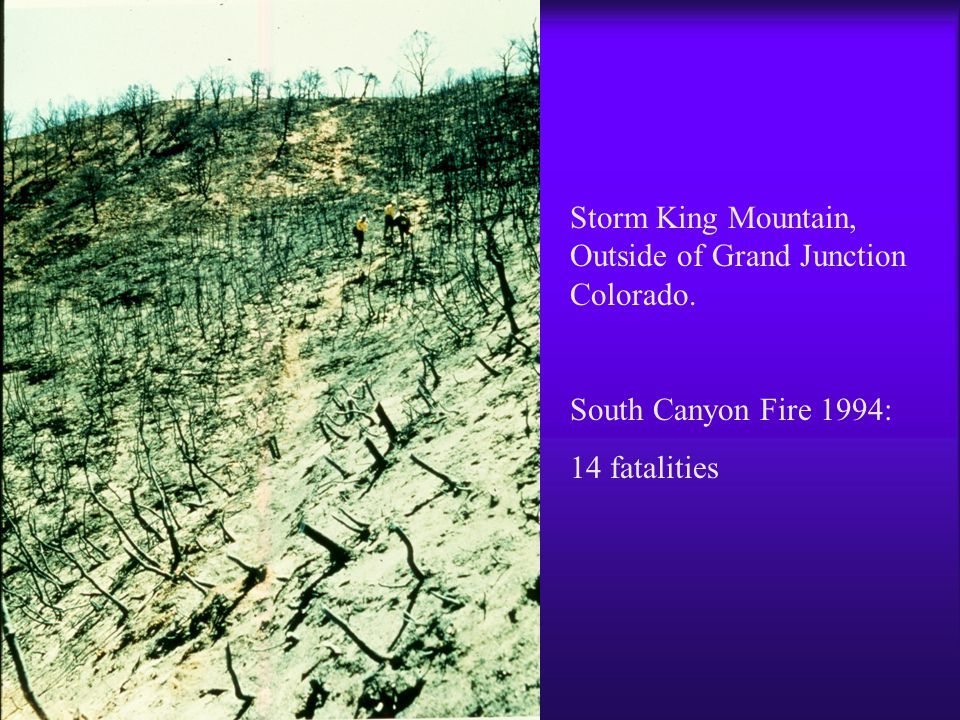 Storm King Mountain, Outside of Grand Junction Colorado. South Canyon Fire 1994: 14 fatalities
