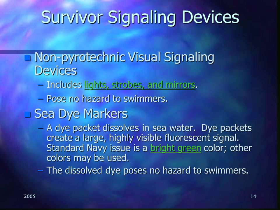 200513 Survivors Signaling Devices n MK-79 Signal Kit Personal Distress (Pencil Flare) –Intended to be used by downed aircrew members or personnel in life rafts as a distress signaling device.
