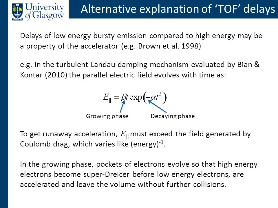 Alternative explanation of 'TOF' delays Delays of low energy bursty emission compared to high energy may be a property of the accelerator (e.g.