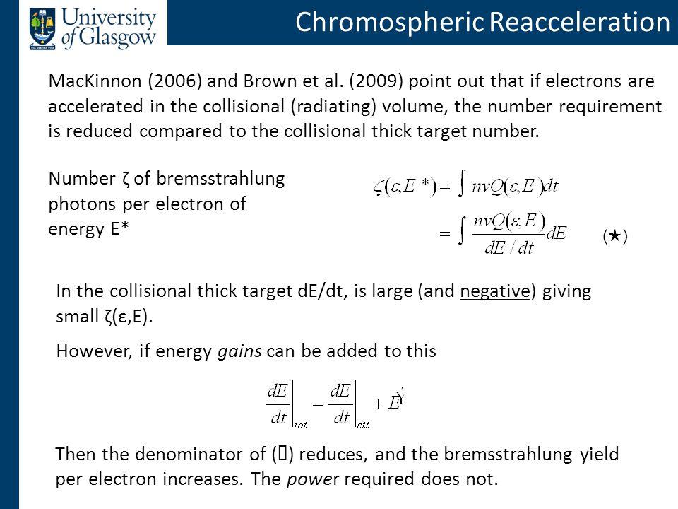 Chromospheric Reacceleration MacKinnon (2006) and Brown et al.