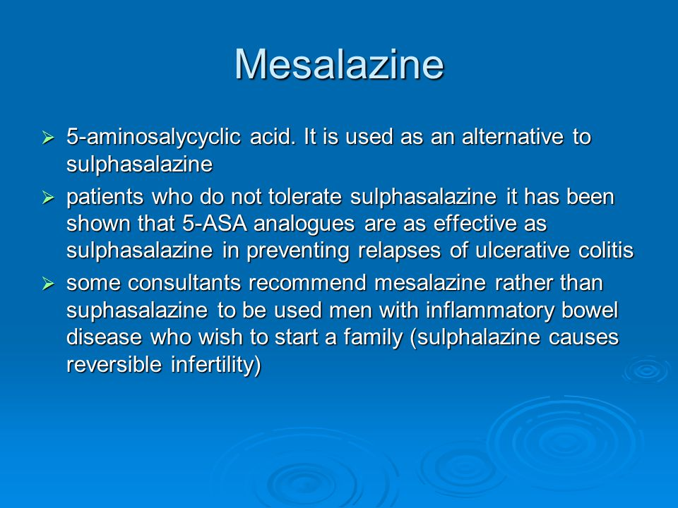 Steroids  Steroids are added if active disease is unresponsive to mesalazine  Review frequently  Taper over 8/52  Rapid withdrawal increases risk of relapse  Steroids are associated with increased risk of severe sepsis and mortality in Crohn's