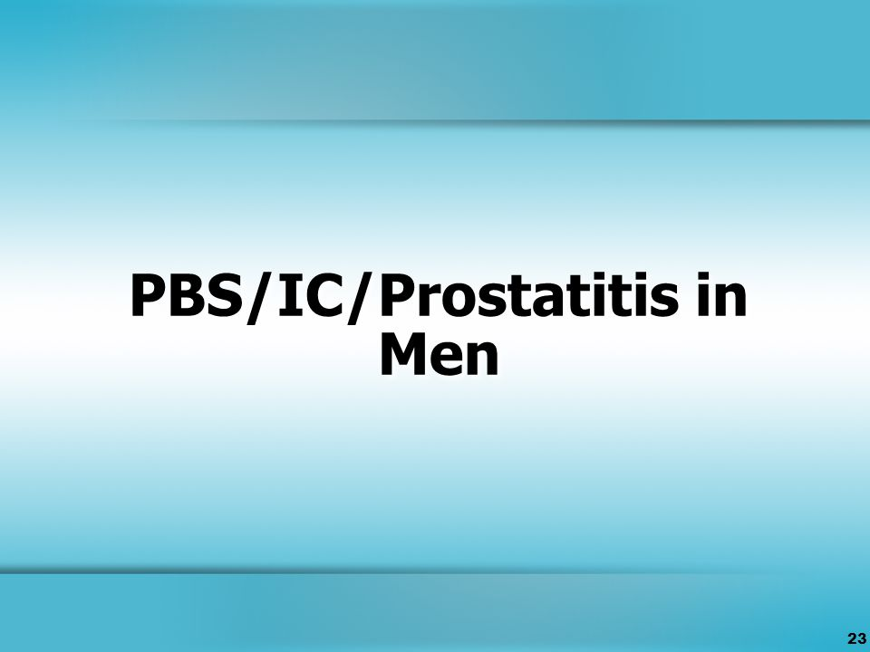 23 PBS/IC/Prostatitis in Men