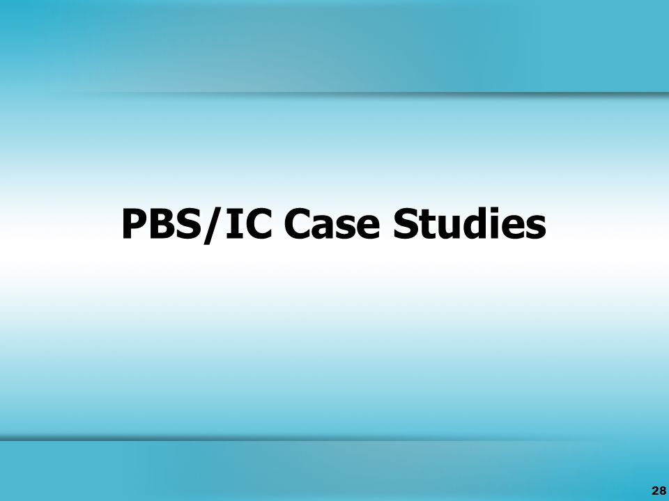 28 PBS/IC Case Studies