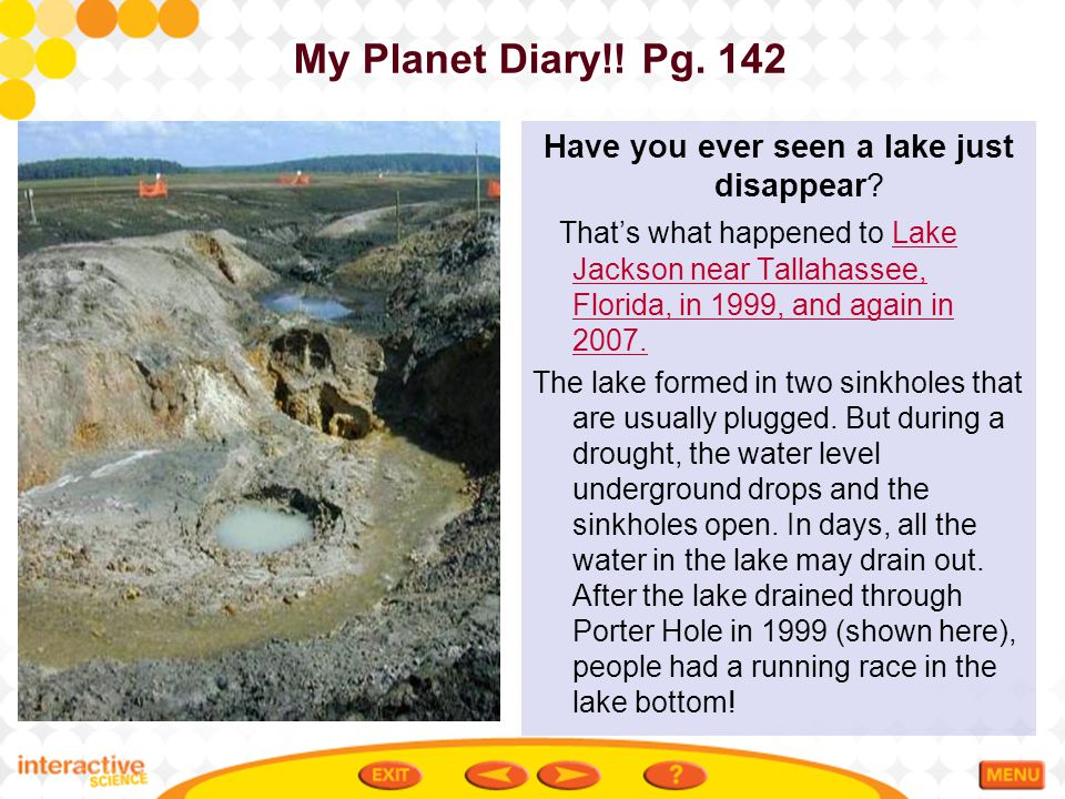 My Planet Diary!.Pg. 142 Have you ever seen a lake just disappear.