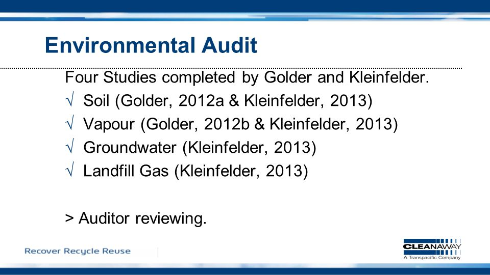 Environmental Audit Four Studies completed by Golder and Kleinfelder.