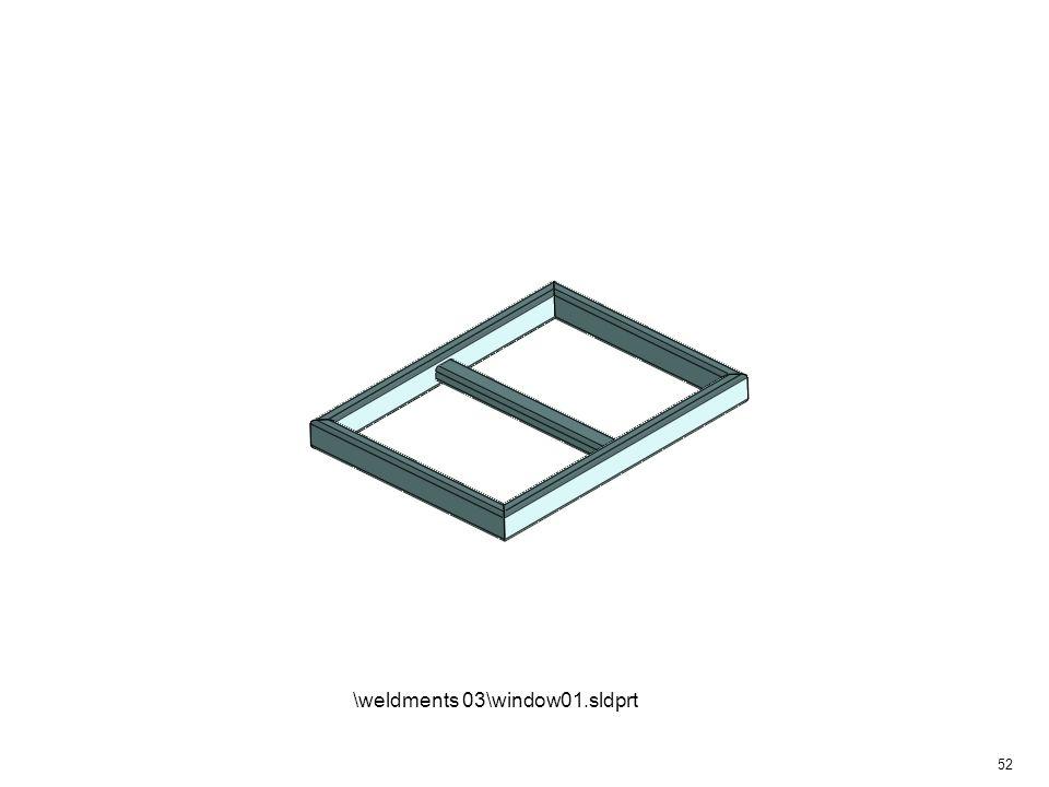 52 \weldments 03\window01.sldprt