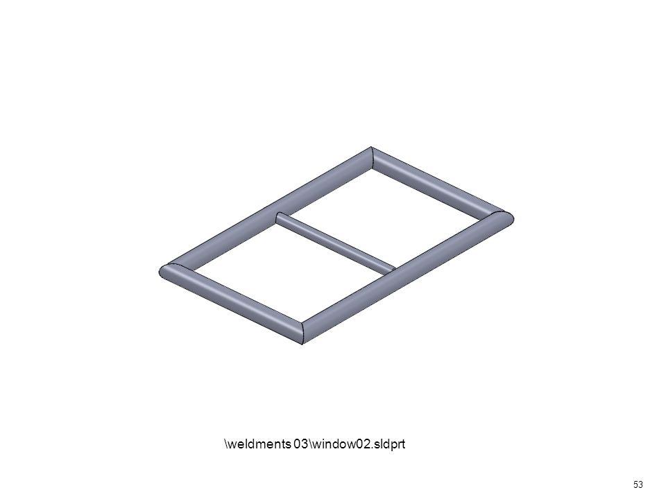 53 \weldments 03\window02.sldprt