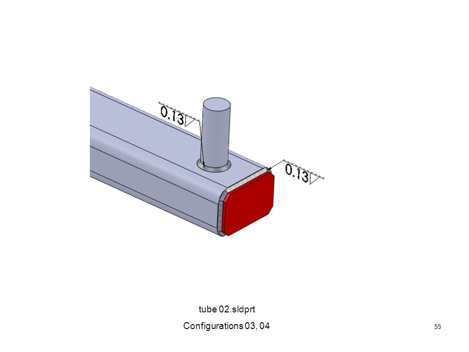 55 tube 02.sldprt Configurations 03, 04