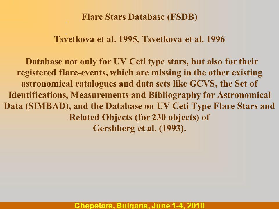 .... Chepelare, Bulgaria, June 1-4, 2010 Flare Stars Database (FSDB) Tsvetkova et al.
