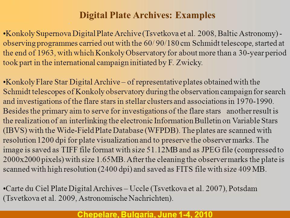 .... Chepelare, Bulgaria, June 1-4, 2010 Digital Plate Archives: Examples Konkoly Supernova Digital Plate Archive (Tsvetkova et al. 2008, Baltic Astro