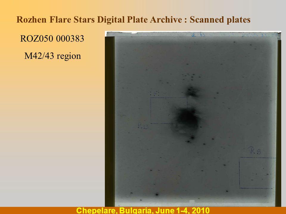 .... Chepelare, Bulgaria, June 1-4, 2010 Rozhen Flare Stars Digital Plate Archive : Scanned plates ROZ050 000383 M42/43 region