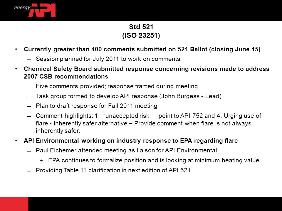 3 Std 521 (ISO 23251) Currently greater than 400 comments submitted on 521 Ballot (closing June 15) Session planned for July 2011 to work on comments