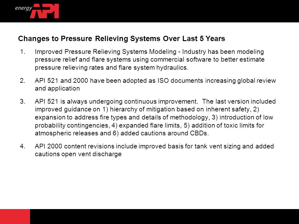 6 1.Improved Pressure Relieving Systems Modeling - Industry has been modeling pressure relief and flare systems using commercial software to better es